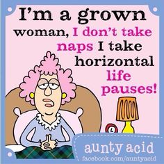 Are you a grown woman like me? #AuntyAcid #Quotes #GrowUp