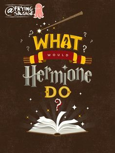What Would Hermione Do? Supernatural/Harry Potter Lettering/Typography Graphic Design