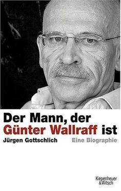 Der Mann, der Günter Wallraff ist: Die Biographie: Eine Biographie, http://www.amazon.de/dp/3462039261/ref=cm_sw_r_pi_awd_c5wYsb0P8XN4Q
