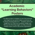 """Use these posters to display in your classroom all year long or to use one at a time as you focus on """"academic learning behaviors"""". Students need to be taught how to work in an academic setting, and these posters/learning targets can help you make students more aware of classroom expectations and what behaviors lead to a more successful and exciting learning environment."""