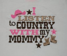 I Listen to Country With My Mommy Embroidered Shirt or Onesie- Southern GIrl Shirt- Cowgirl Shirt- Country Girl Shirt on Etsy, $24.98 CAD