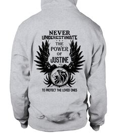 # JUSTINE NEVER UNDERESTIMATE THE POWER OF JUSTINE .  JUSTINE NEVER UNDERESTIMATE THE POWER OF JUSTINE  A GIFT FOR A SPECIAL PERSON   It's a unique tshirt, with a special name!   HOW TO ORDER:  1. Select the style and color you want:  2. Click Reserve it now  3. Select size and quantity  4. Enter shipping and billing information  5. Done! Simple as that!  TIPS: Buy 2 or more to save shipping cost!   This is printable if you purchase only one piece. so dont worry, you will get yours…