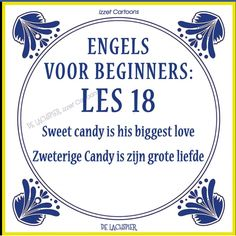 Translation of the Dutch explanation: 'Sweaty Candy' is his big love Best Quotes, Funny Quotes, English For Beginners, Funny Pix, Dutch Quotes, Funny Moments, Learn English, Cool Words, Sarcasm