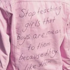 Stop teaching girls that boys area mean to them because they like them  | Pinterest: heymercedes