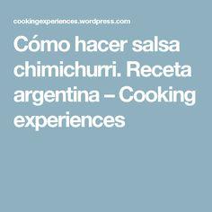 Cómo hacer salsa chimichurri. Receta argentina – Cooking experiences
