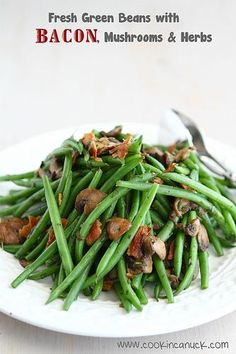Thanksgiving recipe for fresh green beans with bacon, mushrooms and herbs. When shopping for the ingredients try to find bacon that is not cured with sugar.