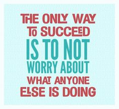 success> don't worry about what anyone else is doing  #Deborah Tindle  #Deborah Lee Tindle