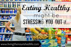 Eating Healthy Might Be Stressing You Out If… www.livingthenour... #healthy #eating #stress