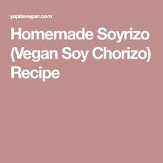 Homemade Soyrizo (Vegan Soy Chorizo) Recipe