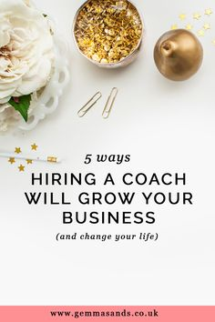 5 ways hiring a coach will make your business more successful — Gemma Sands | Life and Business Coach for heart-led women entrepreneurs