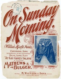 On Sunday morning. (Willie's misfit pants) / by Mathews & Bulger. [When I was quite a kid. [first line]] sheet music cover design Library Services, Vintage Sheet Music, Vintage Type, Music Covers, New York Public Library, Misfits, Old Antiques, Lettering Design, Cover Design