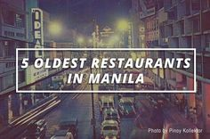 5 OLDEST RESTAURANTS IN MANILA YOU SHOULD TRY