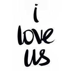 i love us =)