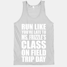 Run Like You're Late To Ms. Frizzle's Class On Field Trip Day | HUMAN | T-Shirts, Tanks, Sweatshirts and Hoodies