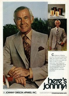 Johnny Carson's line of polyester suits were huge sellers in the - Click Americana Here's Johnny, Johnny Carson, Vintage Advertisements, Vintage Ads, It Happened One Night, New York Jets, How To Run Faster, Former President, Celebs