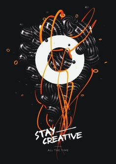 """Poster / """"Stay creative all the time"""""""