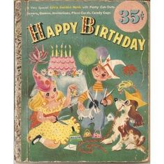 Happy Birthday: A Very Special Little Golden Book with Party Cut-Outs, Favors, Games, Invitations, Place Cards, Candy Cups