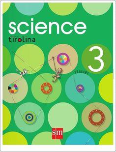 """Libro de texto """"Science 3"""", de editorial S.M., proyecto Tirolina, 3º nivel de Educación Primaria, áreas de Ciencias de la Naturaleza y de Ciencias Sociales."""