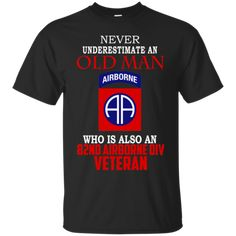 Never Underestimate An Old Man Who Is Also An 82nd Airborne Div Veteran Shirts Hoodies Sweatshirts