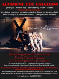 08/01/2016 AUDIZIONE PER SHAKERS DANCE COMPANY MILANO LUOGO: Teatro Carcano Corso di Porta Romana 63, 20122, Milano REGIONE: Lombardia PROVINCIA: Milano CITTA': Milano http://www.weekendinpalcoscenico.it/portale-danza/doc.asp?pr1_cod=5115#.VoKNmhXhCUk