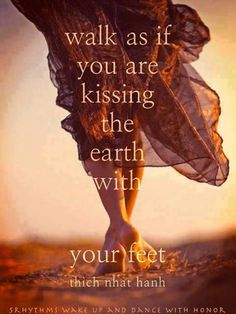 create precious, reverent, mindful connection our feet are what connects us to our sacred earth and all of her energies.: