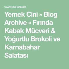 Yemek Cini » Blog Archive » Fırında Kabak Mücveri & Yoğurtlu Brokoli ve Karnabahar Salatası Math Equations, Blog, Blogging