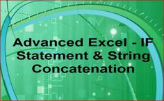 "Using the Microsoft Excel ""IF"" statement and learning to combine text (string concatenation)."