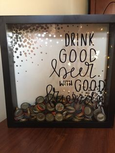 Drink Good Beer Shadowbox 12x12 Top-loading https://www.etsy.com/listing/260388122/drink-good-beer-shadow-box