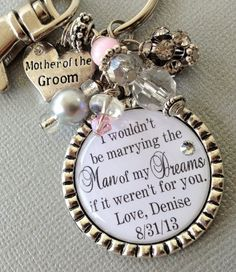 MOTHER of the GROOM gift mother of bride- PERSONALIZED keychain- Thank you for raising man of  my dreams, blessed to marry, thank you gift