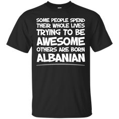 Awesome others ar... http://99promocode.com/products/awesome-others-are-born-albanian?utm_campaign=social_autopilot&utm_source=pin&utm_medium=pin  #Mens #womens