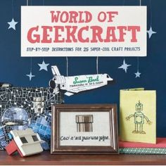 World of Geekcraft: Step-By-Step Instructions for 25 Super-Cool Craft Projects €14.99
