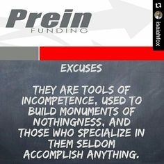 Repost @isaiahfox  EXCUSES They are tools of incompetence used to build monuments of nothingness and those who specialize in them seldom accomplish anything.  #Happy#Tuesday #QuoteOfTheDay#Quote#PhotoOfTheDay#PicOfTheDay#Instagood#BestOfTheDay#ResidualIncome#ATX#Austin#Texas#Motivation#Inspiration#Success#Forex#PREINFunding#RealEstate#Business#Entrepreneur#Luxury#Dream#Big#Winning#BeastMode