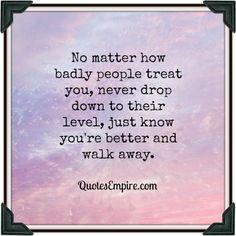 No matter how badly .....