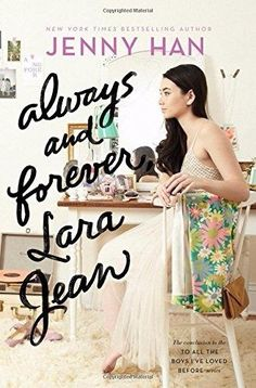 Always and Forever, Lara Jean (To All the Boys I've Loved Before) by Jenny Han