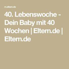 40. Lebenswoche - Dein Baby mit 40 Wochen | Eltern.de  | Eltern.de