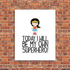 Today I Will Be My Own Superhero, Girl Superhero, Printable Art, Instant Download