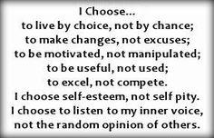 I choose choice, not self pity!