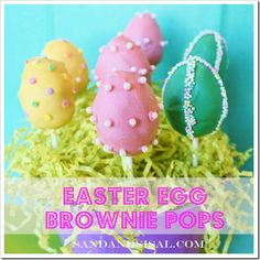 Easter Egg Brownie Pops by Sand and Sisal- (the easiest pops to make)