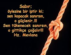 sabır...................... Rope Tying, Quran Quotes, Sufi, Health, Quotes From Quran, Health Care, Salud