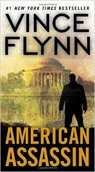 American Assassin: A Thriller (A Mitch Rapp Novel): Vince Flynn: 9781416595199: Amazon.com: Books