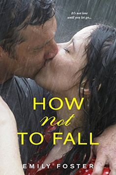 How Not to Fall (The Belhaven Series) by Emily Foster https://www.amazon.com/dp/1496704185/ref=cm_sw_r_pi_dp_U_x_GKM4AbCF8X1AY