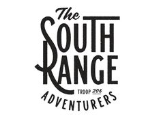"Clever ""S/R"" ligature… great distressing. Nice tight lockup, and wonderful use of handdrawn ""the"" and numerals. Good work.  The South Range Adventurers"