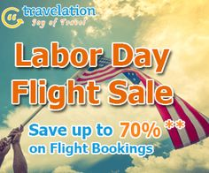 Cheap Labor Day flights Sale on Travelation! Plan with our exclusive Labor day airfares and save big on your trip. Book now and get $15 off with coupon code TLLDAY15