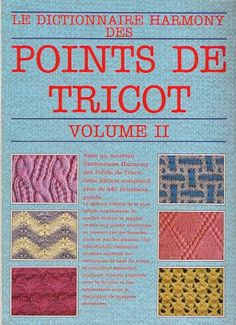 Dictionnaire Harmony Point de tricot vol.2 - Les tricots de Loulou - Picasa Albums Web Knitting Books, Vintage Knitting, Knitting Stitches, Tunisian Crochet Patterns, Stitch Patterns, Knitting Patterns, Picasa Web Albums, Knitting Magazine, Le Point