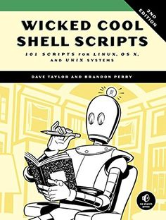 Wicked Cool Shell Scripts: 101 Scripts for Linux OS X and UNIX Systems 2nd Edition