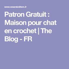 Patron Gratuit : Maison pour chat en crochet | The Blog - FR