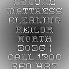 Deluxe Mattress Cleaning Keilor North 3036 | Call 1300 660 487