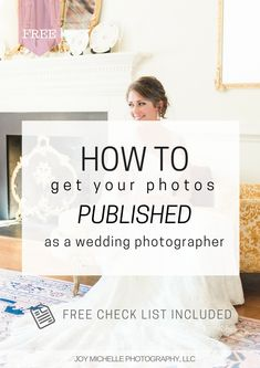 How to get your photos published as a wedding photographer, how to get featured on magazines and blogs  Free wedding photography education by Joy Michelle