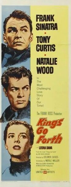"""Tony Curtis, Frank Sinatra and Natalie Wood in """"Kings Go Forth"""", 1958"""
