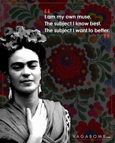 10 Quotes by Frida Kahlo That Capture Her Infinite Wisdom